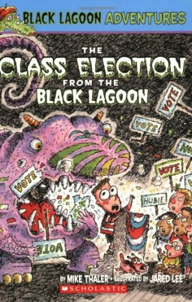 The Class Election from the Black Lagoon (Black Lagoon Adventures, No. 3)