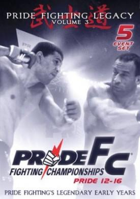 Pride Fighting Championships: Pride Fighting Legacy, Vol. 3 - Pride 12-16 (DVD)