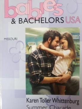 Summer Charade (Babies & Bachelors USA: Missouri #25) (Mass Market Paperback)