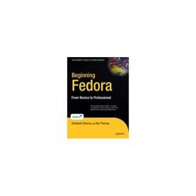 Beginning Fedora: From Novice to Professional (Beginning From Novice to Professional) (Paperback)