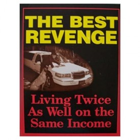 The Best Revenge: Living Twice as Well on the Same Income (Paperback)