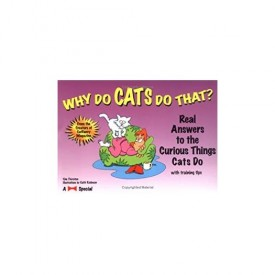 Why Do Cats Do That?: Real Answers to the Curious Things Cats Do (Paperback)