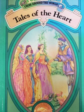 Tales of the Heart (Folk Tales from Around the World)