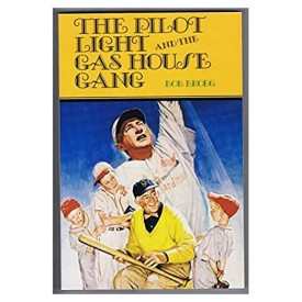 The Pilot Light And The Gas House Gang (Paperback)