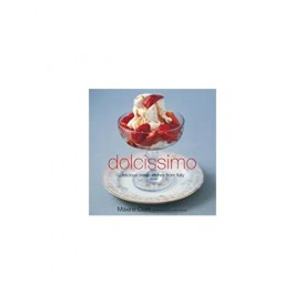 Dolcissimo: Delicious Sweet Things from Italy (Hardcover)
