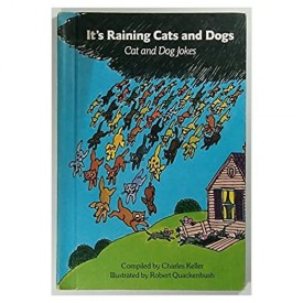 It's Raining Cats and Dogs: Cat and Dog Jokes