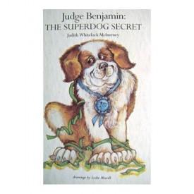 Judge Benjamin: Superdog Secret