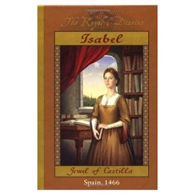 Isabel: Jewel of Castilla, Spain 1466 (The Royal Diaries)