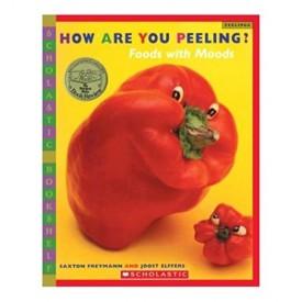 How Are You Peeling? (Scholastic Bookshelf)  (Hardcover)