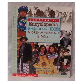 Scholastic Encyclopedia of the North American Indian by James Ciment (1996-08-01)