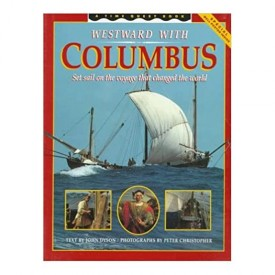 Westward With Columbus: Set Sail on the Voyage That Changed the World/Includes Poster (Time Quest Books)