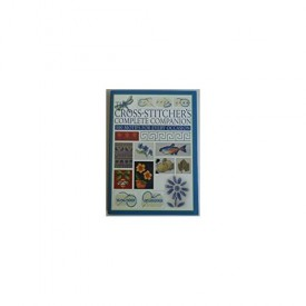 The Cross-Stitcher's Complete Companion 500 Motifs for Every Occasion (Hardcover)