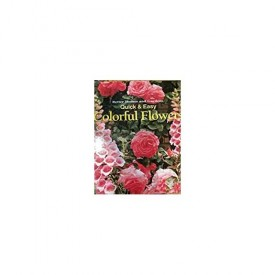 Quick and Easy Colorful Flowers (Hardcover)