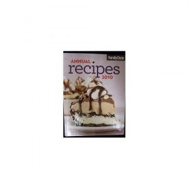 Family Circle Annual Recipes 2010 (Hardcover)