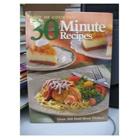 BEST OF COUNTRY: 30 MINUTE RECIPES (Hardcover)