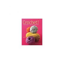 Crochet! Techniques - Stitches - Patterns (Paperback)