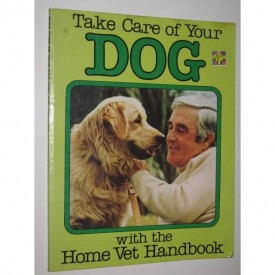 Take Care of Your Dog With the Home Vet Handbook (Paperback)