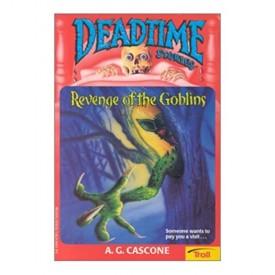 Revenge Of The Goblins (Deadtime Stories)