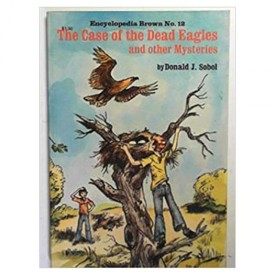 The Case of the Dead Eagles And Other Mysteries (Encyclopedia Brown #12)