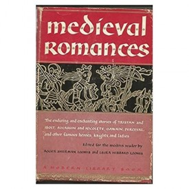 Medieval Romances Edited for the Modern Reader By Roger Sherman Loomis and Laura Hibbard Lookis  (Hardcover)
