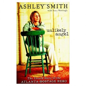 Unlikely Angel: The Untold Story of the Atlanta Hostage Hero (Hardcover)