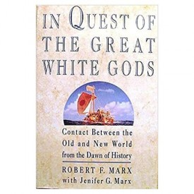 In Quest Of The Great White Gods:: Contacts Between the Old and New World from the Dawn of History  (Hardcover)