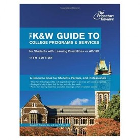 The K&W Guide to Colleges Programs & Services for Students With Learning Disabilities and Attention Deficit/Hyperactivity Disorder (College Admissions Guides) (Paperback)
