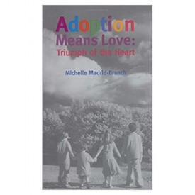 Adoption Means Love:Triumph of the Heart (Hardcover)