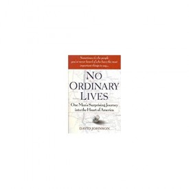 No Ordinary Lives: One Man's Surprising Journey into the Heart of America (Hardcover)