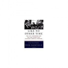 Like No Other Time: The 107th Congress and the Two Years That Changed America Forever (Hardcover)