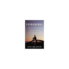 Phenomenal: A Hesitant Adventurer's Search for Wonder in the Natural World (Hardcover)