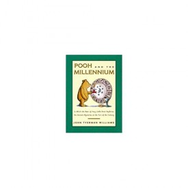 Pooh and the Millennium : In Which the Bear of Very Little Brain Explores the Ancient Mysteries at the Turn of the Century (Hardcover)