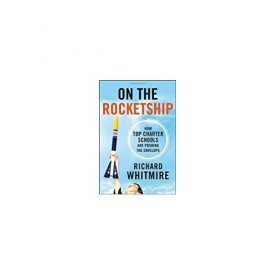 On the Rocketship: How Top Charter Schools Are Pushing the Envelope (Hardcover)