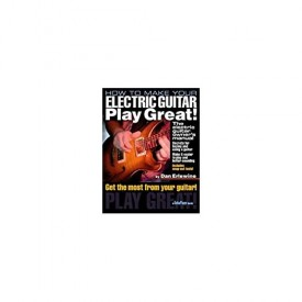 How to Make Your Electric Guitar Play Great!: The Electric Guitar Owner's Manual (Guitar Player Book) (Paperback)