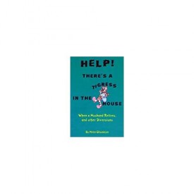 Help! There's A Tigress In The House: When A Husband Retires & Other Diversions (Paperback)