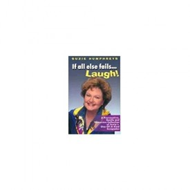If All Else Fails.....Laugh! (Paperback)