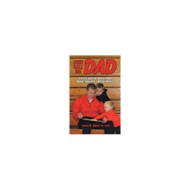Just Call Me Dad: 13 Principles for Better Dads, Better Kids and a Better World (Paperback)