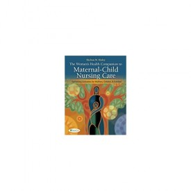 The Women's Health Companion to Maternal-Child Nursing Care: Optimizing Outcomes for Mothers, Children, and Families (Paperback)