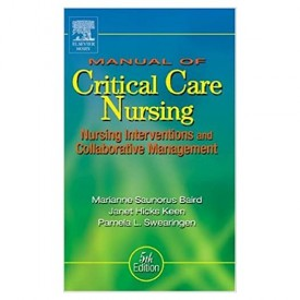 Manual of Critical Care Nursing: Nursing Interventions and Collaborative Management 5th Edition (Paperback)