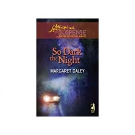 So Dark the Night (Steeple Hill Love Inspired Suspense #43) (Mass Market Paperback)