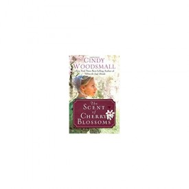 The Scent of Cherry Blossoms: A Romance from the Heart of Amish Country (Hardcover)