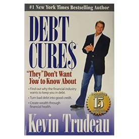 """Debt Cures: """"They"""" Don't Want You to Know About (Hardcover)"""