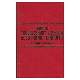 How to Troubleshoot & Repair Electronic Circuits (Hardcover)
