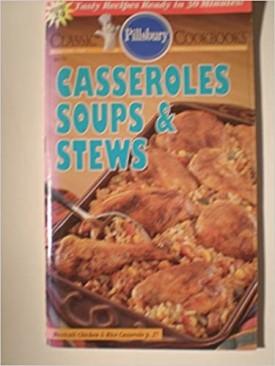 Cookbooks: Casseroles, Soups & Stews #164 (Pillsbury) (Cookbook Paperback)