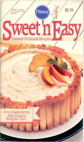 Classic Cookbooks Sweet 'N Easy Dessert to Snack Recipes #67 (Pillsbury) (Cookbook Paperback)