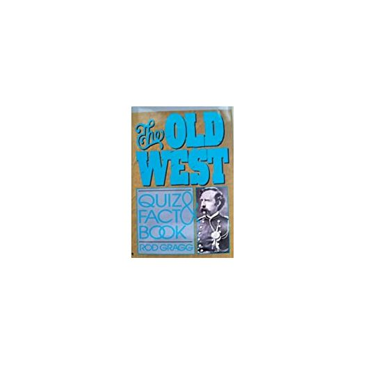 The Old West Quiz and Fact Book (Hardcover)