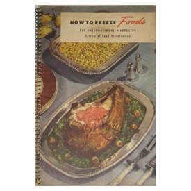 How to Freeze Foods, the International Harvester (International Harvester) (Cookbook Paperback)