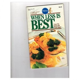 No. 60: When Less Is Best: Less Fat, Less Salt, Less Sugar (Pillsbury) (Cookbook Paperback)