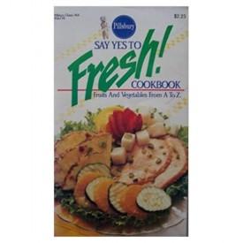Say Yes to Fresh! Cookbook (Pillsbury) (Cookbook Paperback)
