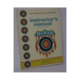 The National Archery Association Instructor's Manual 2nd Edition, 1976 (Paperback)
